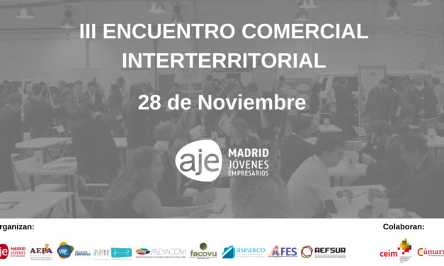 Amplíe sus horizontes de negocio en el III Encuentro Comercial Interterritorial que se celebrará el próximo 28 de noviembre
