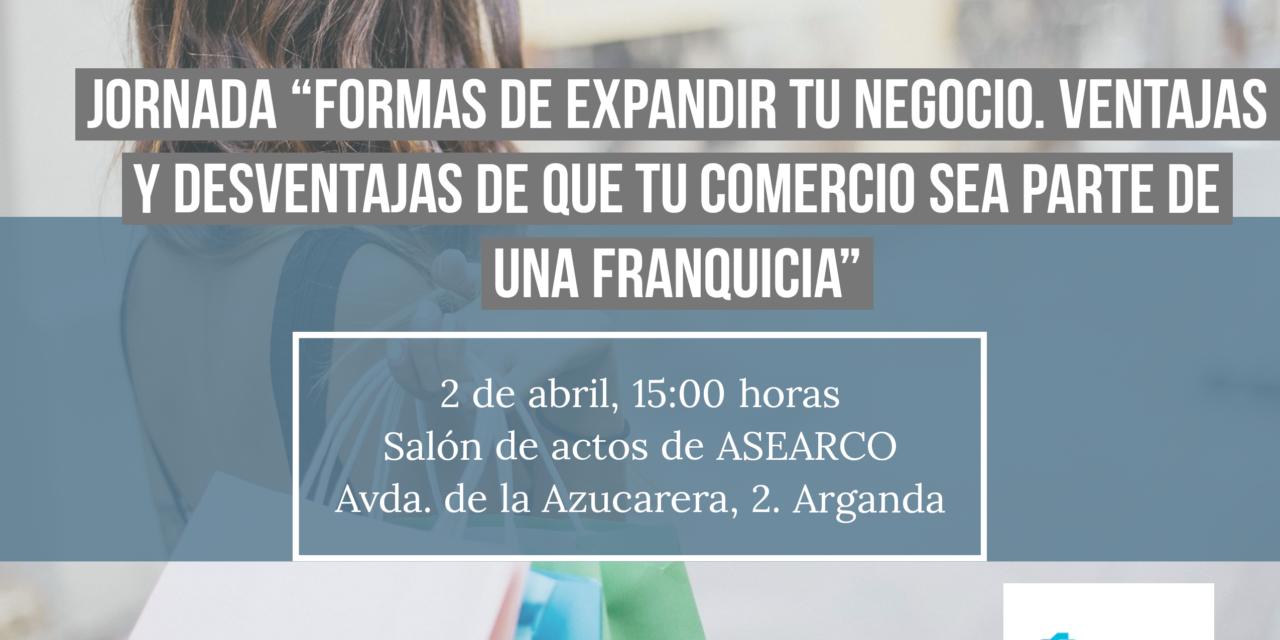 «Formas de expandir tu negocio y ventajas de las franquicias»: nueva jornada gratuita de ASEARCO
