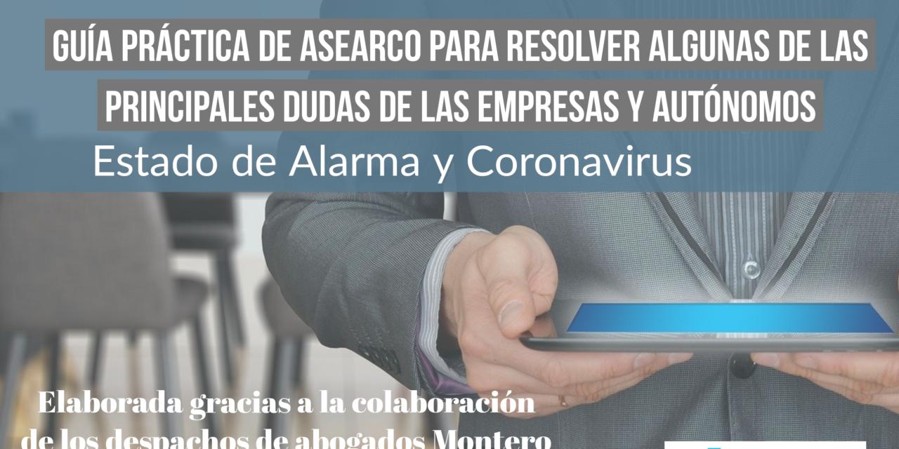 Guía práctica de ASEARCO para resolver algunas dudas de empresarios y autónomos ante el Estado de Alarma