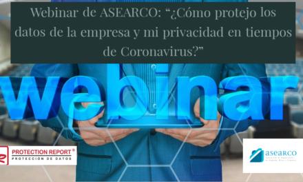 Mañana ASEARCO celebra el webinar «¿Cómo protejo los datos de la empresa y mi privacidad en tiempos de Coronavirus?»