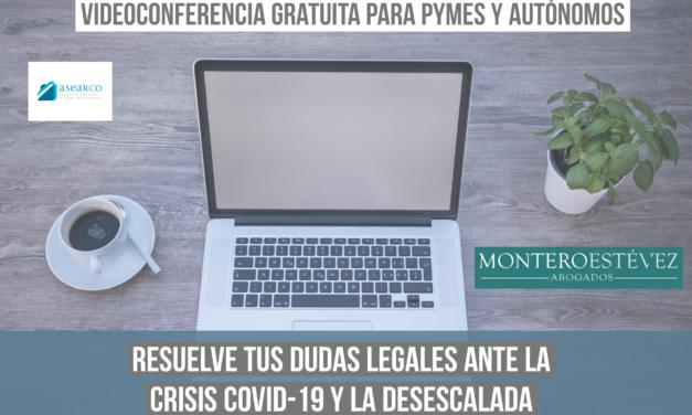 Resuelve tus dudas legales ante la Crisis Covid 19 y la reactivación de los negocios en la nueva videoconferencia que celebrará ASEARCO el 28 de mayo