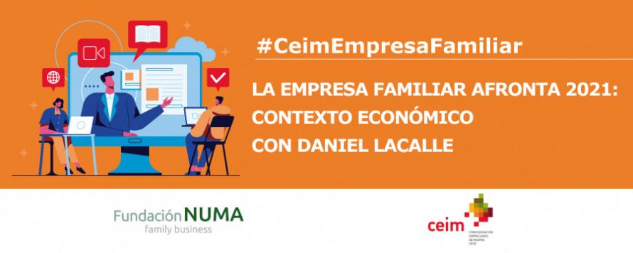 """CEIM celebra el próximo 23 de febrero el webinario """"La empresa familiar afronta 2021: Contexto económico con Daniel Lacalle»"""